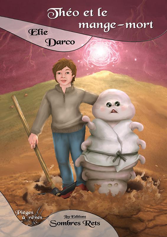 Théo et le mange-mort d'Elie Darco