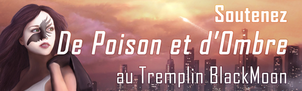 De poison et d'ombre au tremplin black moon