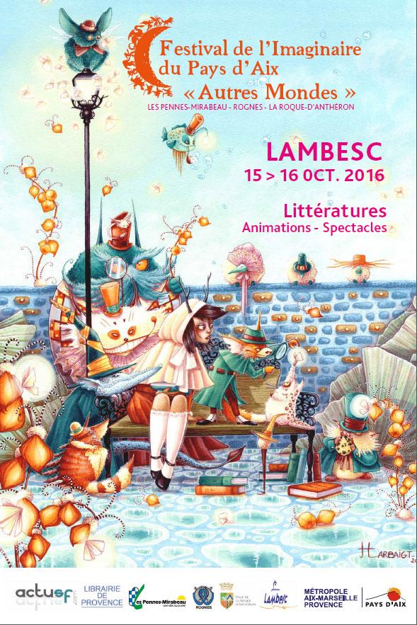 Autres Mondes Festival de l'Imaginaire du pays d'Aix du 11 au 16 octobre 2016