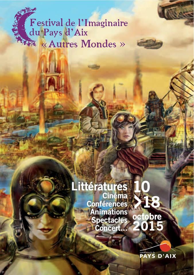 Le festival de l'Imaginaire du pays d'Aix les 17 et 18 octobre 2015